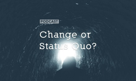 Change or Status Quo?