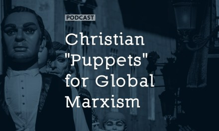 "Christian ""Puppets"" for Global Marxism"