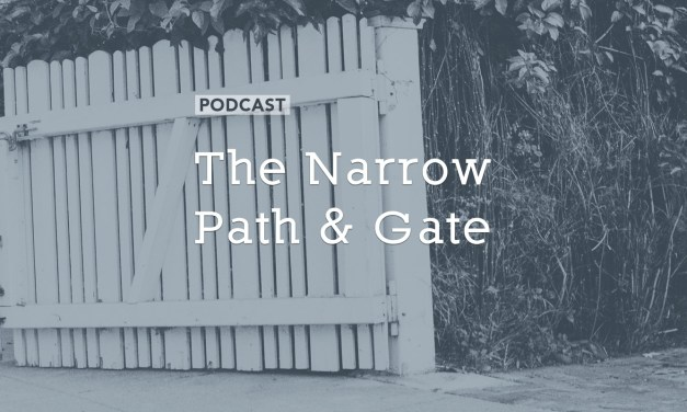 The Narrow Path and Gate