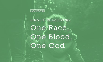 Grace Relations: One Race, One Blood, One God