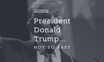 President Donald Trump… Not so Fast