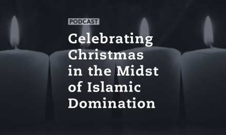 Celebrating Christmas in the Midst of Islamic Domination
