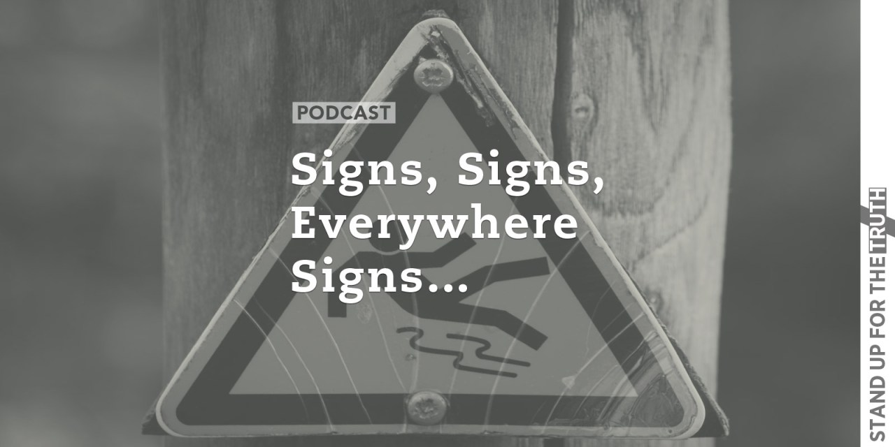 Signs, Signs, Everywhere Signs…