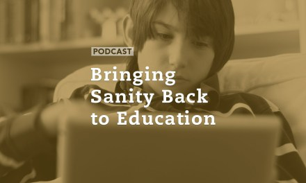 Bringing Sanity Back to Education
