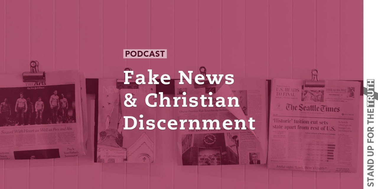 Fake News and Christian Discernment