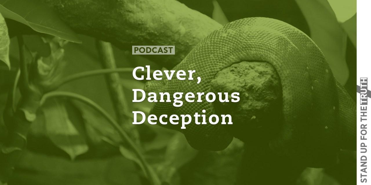 Clever, Dangerous Deception