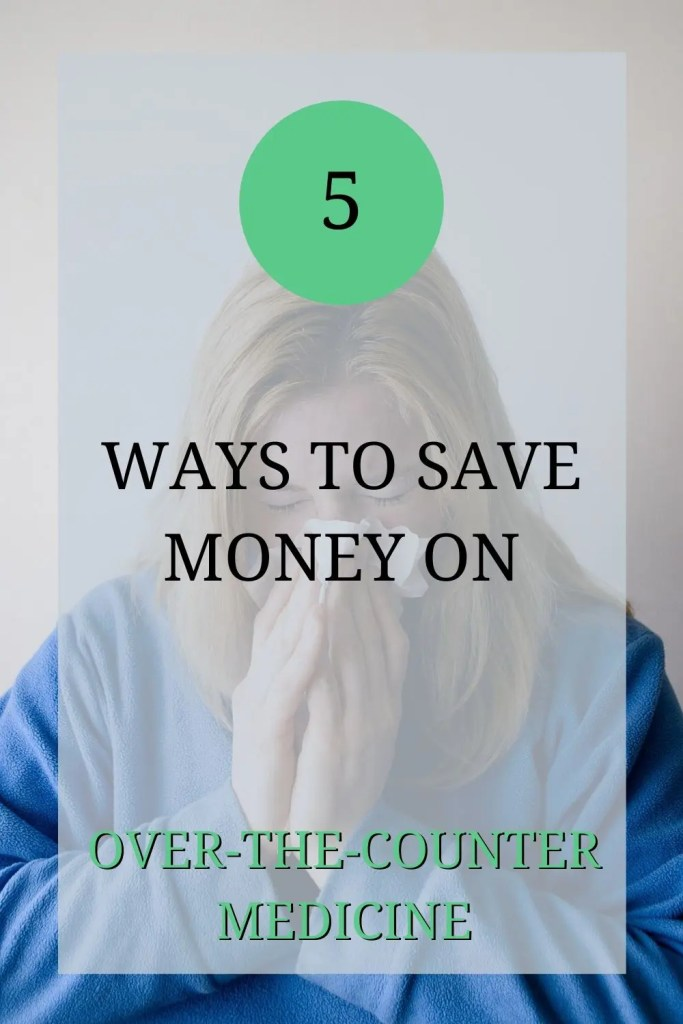 The image shows a woman in a blue shirt, sneezing into a tissue. The text over the image reads: '5 ways to save money on over-the-counter medicine'.