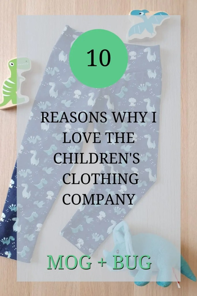 The image shows a set of child's customised blue leggings with dinosaurs on. The leggings are laid out and there are dinosaur toys displayed around it. The text over the image reads: '10 reasons why I love the children's clothing company mog and bug'.