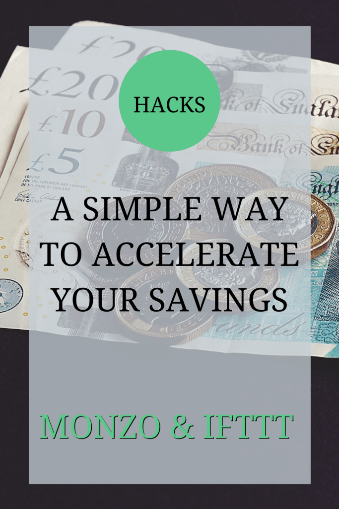 The main image shows some British bank notes laid out on a black table. The text over the image reads: 'Hacks: A simple way to accelerate your savings -- Monzo & IFTTT'.