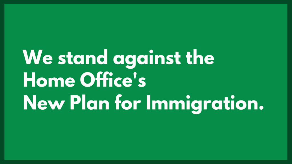 'We stand against the Home Office's New Plan for Immigration'