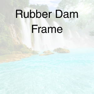 Rubber Dam Frame