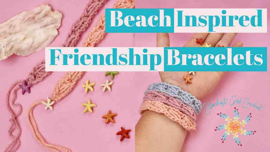 Beach Inspired Friendship Bracelets Free Crochet Pattern And Video