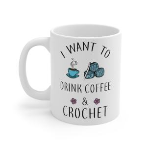 I want to drink coffee and crochet mug