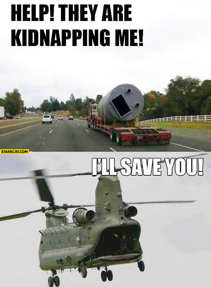 Help They Are Kidnapping Me Ill Save You Pipe Helicopter