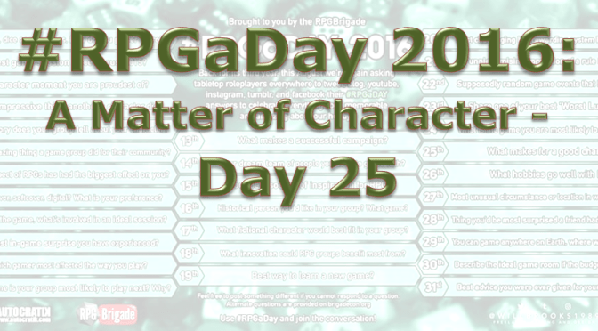 RPG a Day 2016: A Matter of Character – Day 25