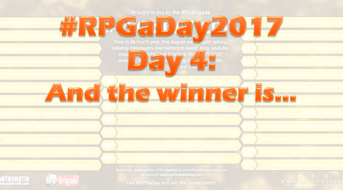 #RPGaDay2017 Day 4: And the winner is…