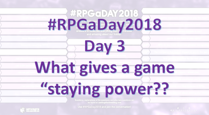 """#RPGaDay2018 – Day 3: What gives a game """"staying power""""?"""