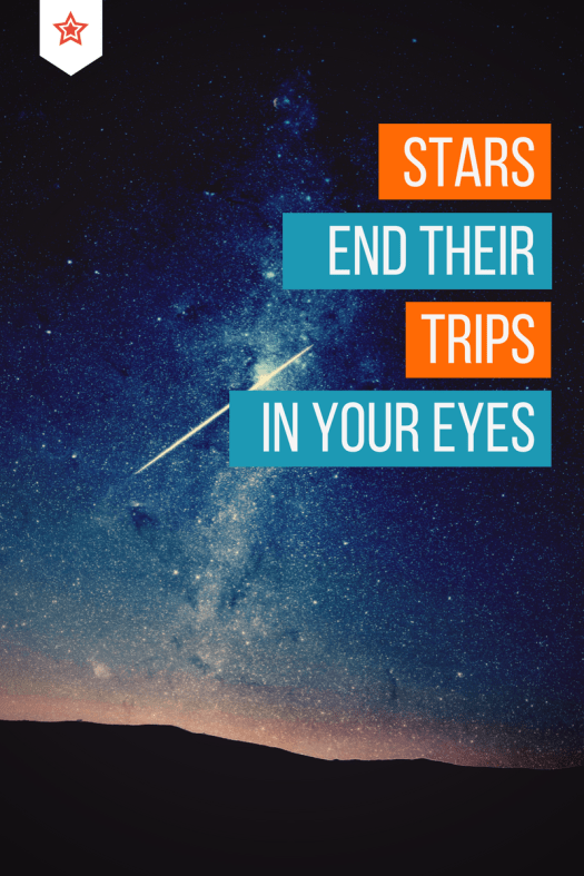 Graphic showing text and milky way galaxy of stars. Stars end their trips in your eyes
