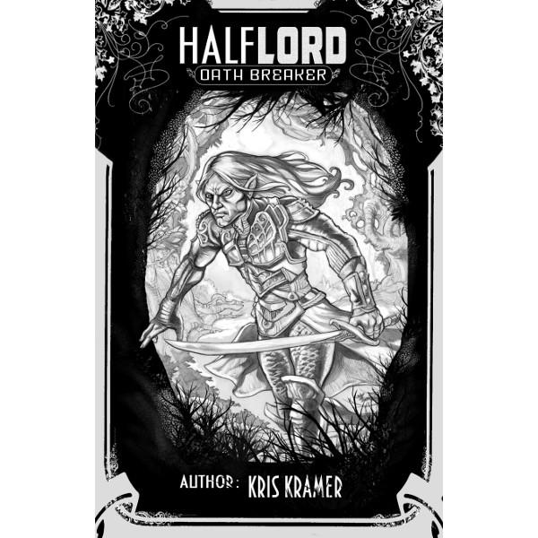 Halflord - Oath Breaker Part 1