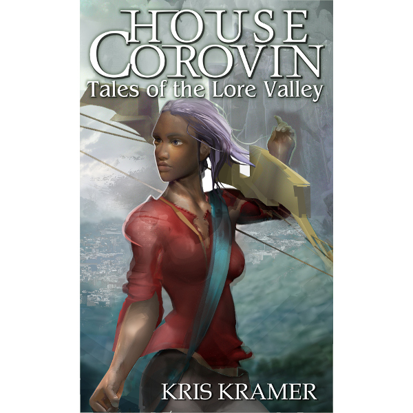 House Corovin - Tales of the Lore Valley Book 4