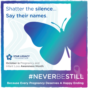 Shatter the Silence October 15th Pregnancy and Infant Loss Awareness Month