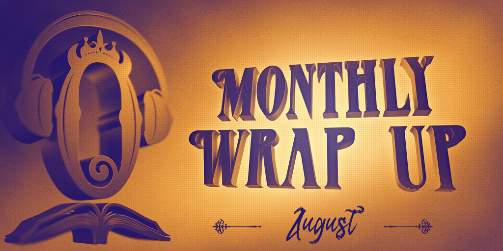 Monthly Wrap Up August