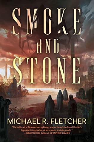 Smoke and Stone by Michael R. Fletcher