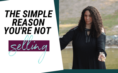 The Simple, Unexpected Reason You're Not Selling