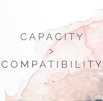The Difference between Relationship Capacity and Compatibility