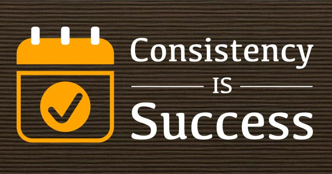 Replicating Success Through the Power of Consistency