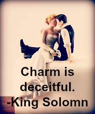 charm is decitful