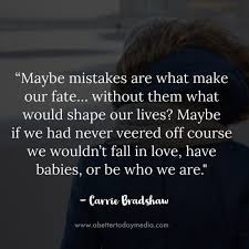mistakes make our fate