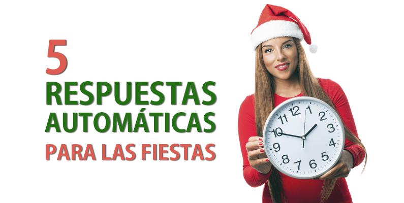 5 respuestas automáticas que puedes utilizar durante los días festivos