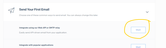 "Under ""Send Your First Email"", click the Start button next to ""Integrate using our Web API or SMTP relay"""