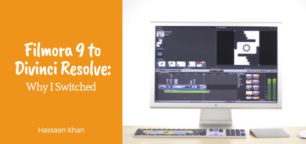 Filmora9 to DaVinci Resolve - Best video editing software