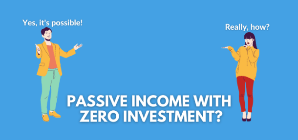 earn a passive income with no money or investment