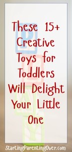 These creative toys for toddlers will get their imaginations flowing!