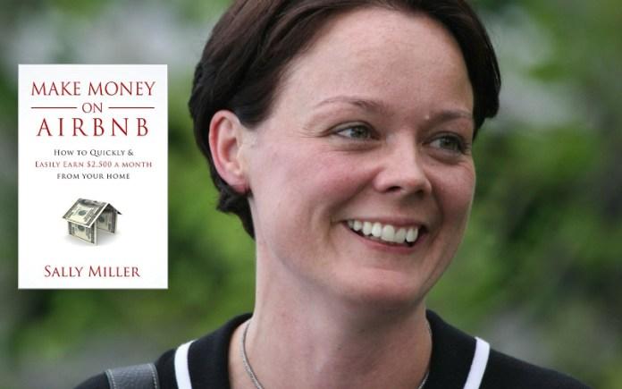 Sally Miller อีกหนึ่งแรงบันดาลใจที่ทำให้คุณอยากลุกขึ้นมาปล่อยเช่าบ้านบน Airbnb