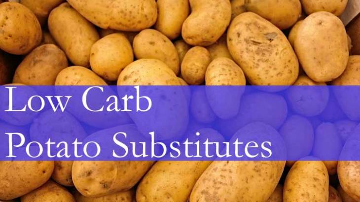 Low Carb Potato Substitutes