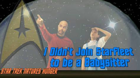 i-didnt-join-starfleet-to-be-a-babysitter
