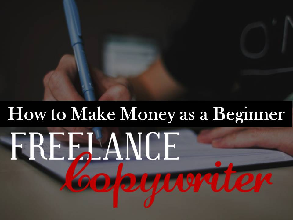 how to make money as a beginner copywriter