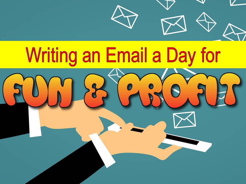 writing emails for fun and profit