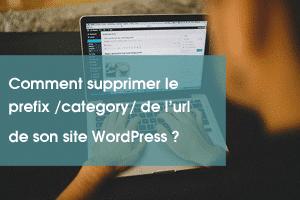 Comment supprimer le prefix category de l'url de son site WordPress ?
