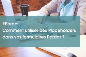 comment utiliser des placeholders dans vos formulaires Pardot