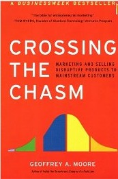 Geoffrey Moore - Crossing the Chasm