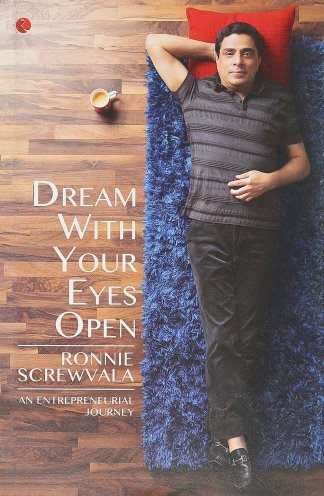 Dream with Your Eyes Open: An Entrepreneurial Journey - Startup Archive - Books For Indian Entrepreneurs