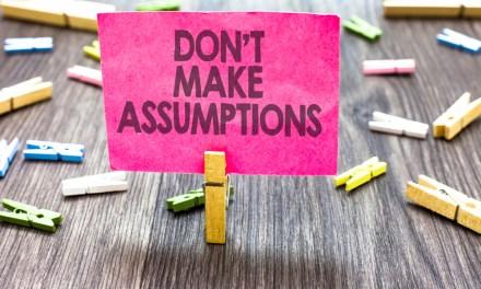 Never Make Assumptions About A Market