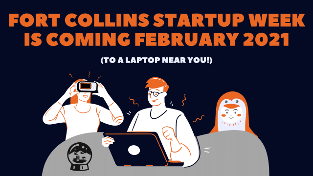 Fort Collins Startup Week is coming February 2021