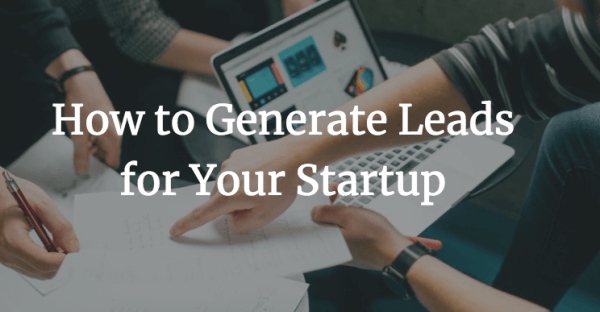 How to Generate Leads for Your Startup