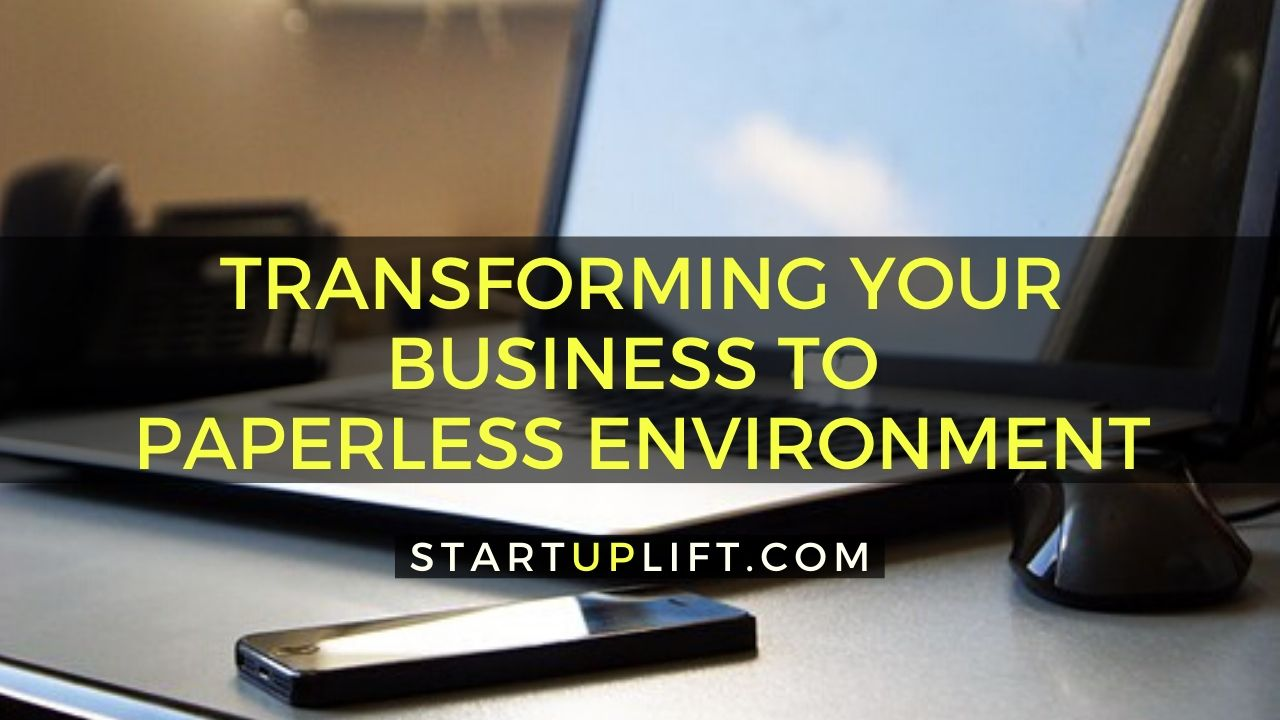 Transforming Your Business to Paperless environment